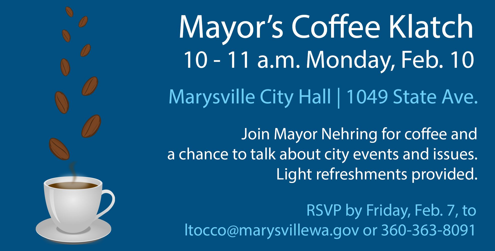 Mayor's Coffee Klatch on Feb. 10 from 10 to 11 a.m. at Marysville City Hall