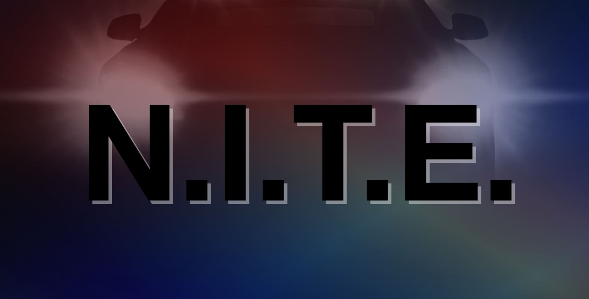 "Text reads ""N.I.T.E"" over a silhouette of a police car with it's lights on"